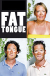 Fat Tongue 2007