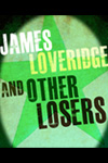 James Loveridge... And Other Losers