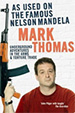 No 1 with a bullet | Book review: As Used On The Famous Nelson Mandela, by Mark Thomas