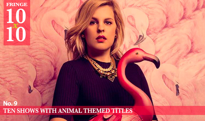 Edinburgh 10x10: Ten shows with animal-themed titles | Because... well, why not?