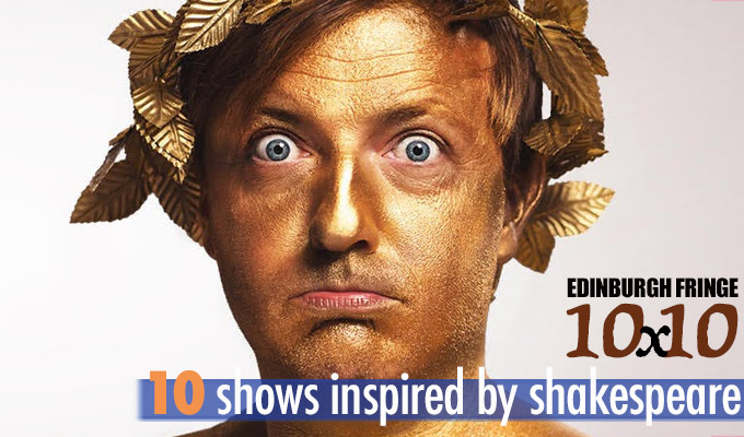 Edinburgh Fringe 10x10: Ten shows inspired by Shakespeare | Bard boys stick together