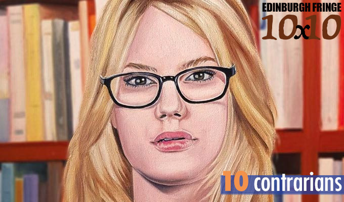 Edinburgh Fringe 10x10: Ten contrarians | Ten acts challenging the liberal consensus