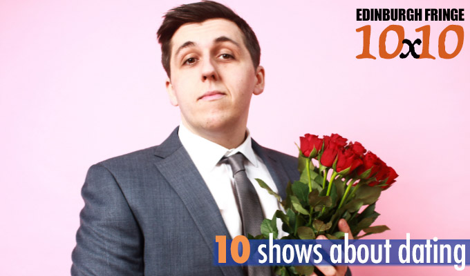 Edinburgh Fringe 10x10: Ten shows about dating | All the single ladies – and gentlemen