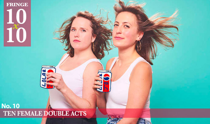 Edinburgh 10x10: 10 female double acts | Sisters in comedy (and occasionally real life)