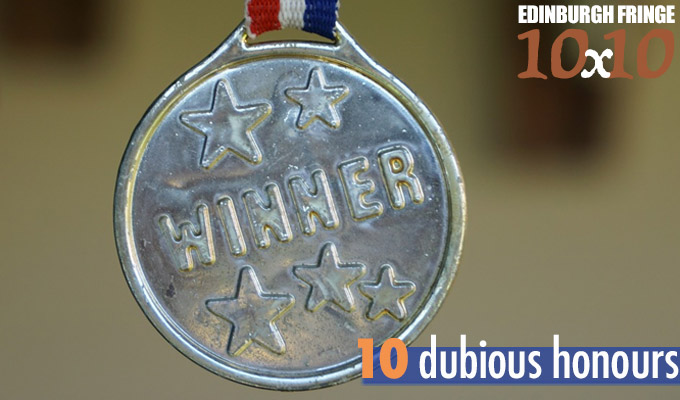 Edinburgh Fringe 10x10: Ten dubious honours | What does 'award-winning' really mean?