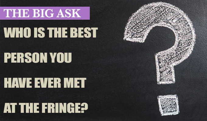 Benedict Cumberbatch stole my act... literally! | The Big Ask: Who is the best person you've met at the Fringe