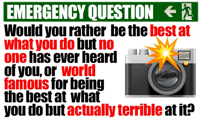 Fame or talent? | Another from Richard Herring's stock of Emergency Questions