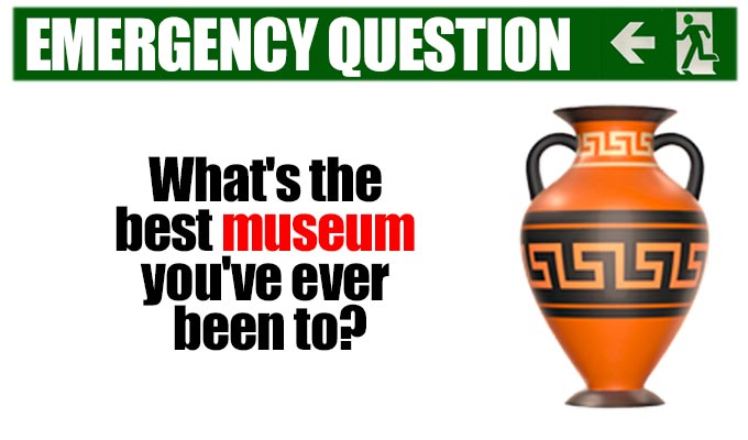 What's the best museum you've ever been to? | One of the more erudite of Richard Herring's Emergency Questions