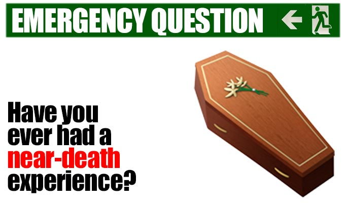 Have you ever had a near-death experience? | Some great answers to Richard Herring's Emergency Question today