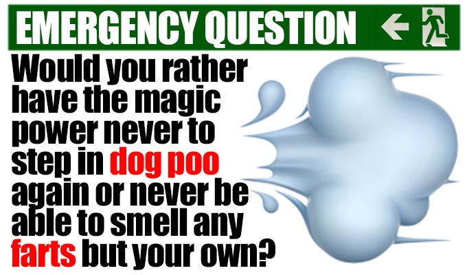Would you rather have the magic power never to step in dog poo again or never be able to smell any farts but your own? | Fringe comics answer another of Richard Herring's Emergency Questions