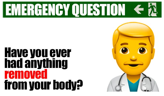 Have you ever had anything removed from your body? | Comics share their answers to another of Richard Herring's Emergency Questions