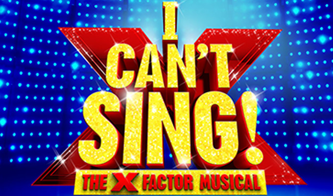 Hear songs from X-Factor musical  | First tracks from Harry Hill's I Can't Sing!