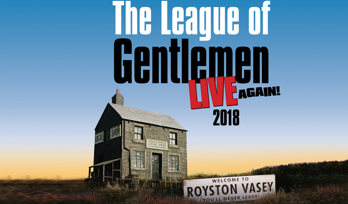 League Of Gentlemen announce new tour dates | Including a night at the O2
