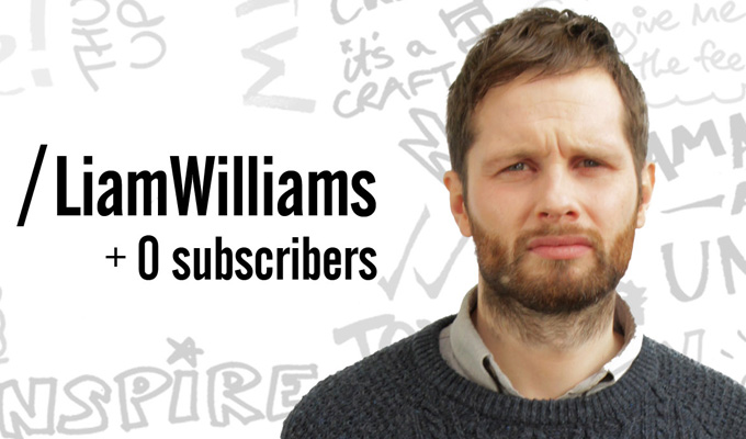 Liam Williams to star in YouTubers parody | With a host of alternative comedy names