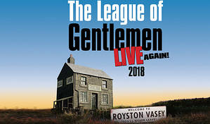 League Of Gentlemen Live Again!