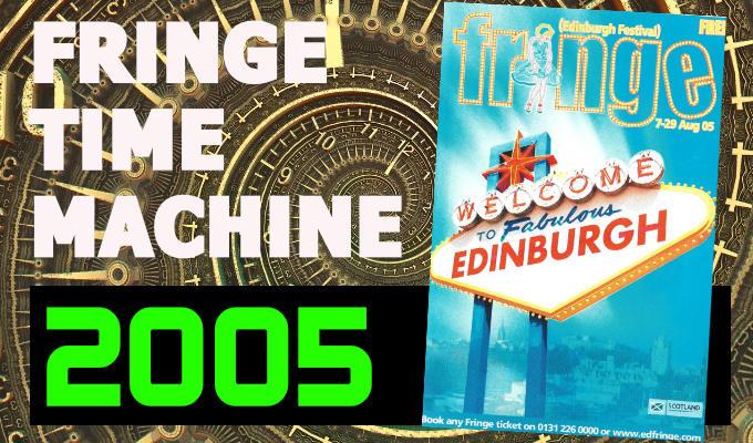 Edinburgh Fringe Time Machine 2005