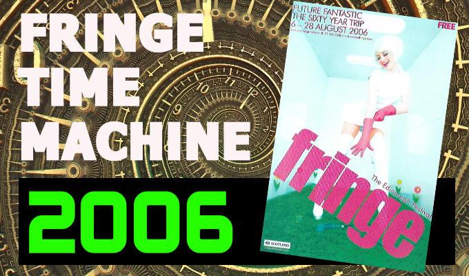 Edinburgh Fringe Time Machine 2006