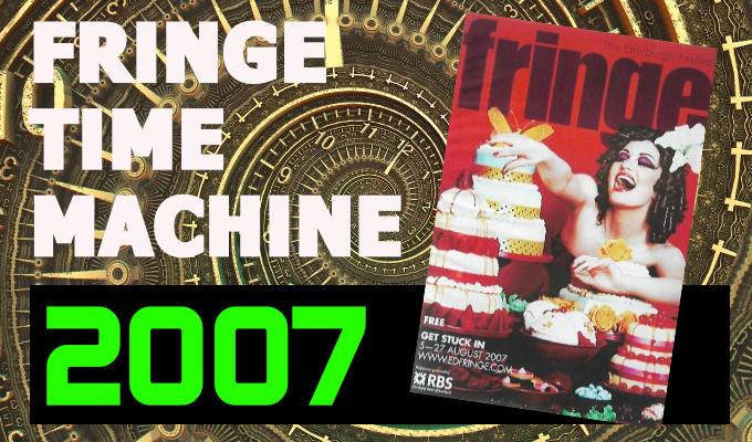 Edinburgh Fringe Time Machine 2007