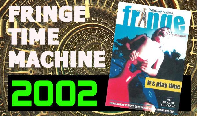Edinburgh Fringe Time Machine 2002